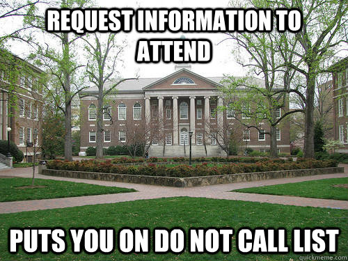 Request information to attend puts you on do not call list - Request information to attend puts you on do not call list  Scumbag University