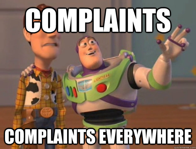 Complaints complaints everywhere - Complaints complaints everywhere  Buzz Lightyear