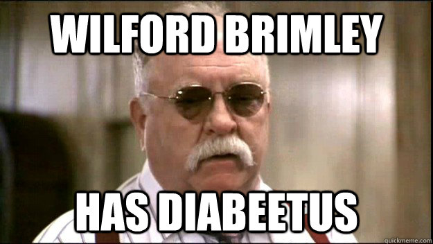 Wilford Brimley Has Diabeetus