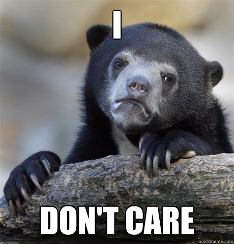 I Don't Care - I Don't Care  Confession Bear