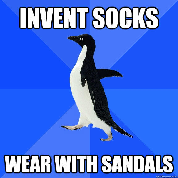 Invent Socks wear with sandals - Invent Socks wear with sandals  Socially Awkward Penguin