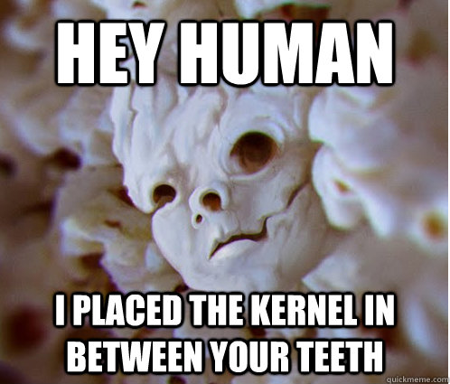 hey human i placed the kernel in between your teeth - hey human i placed the kernel in between your teeth  Misc