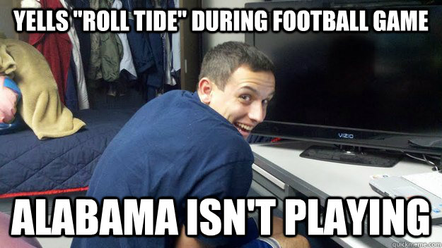 Yells Roll Tide During Football Game Alabama Isnt Playing