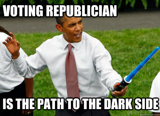 Voting republician is the path to the dark side