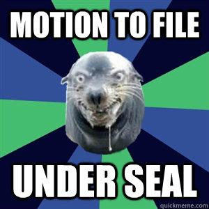 Motion to file UNDER SEAL - Motion to file UNDER SEAL  Creepy Pick-Up Line Seal