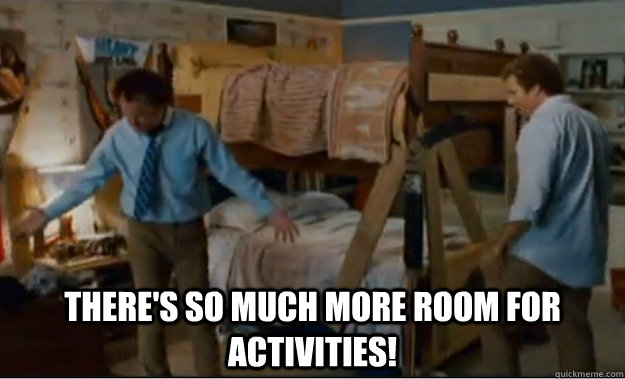 There's so much more room for activities! -  There's so much more room for activities!  Stepbrothers Activities