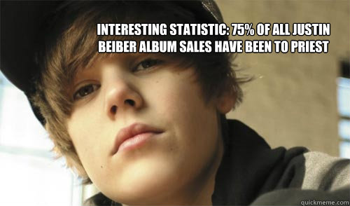 interesting statistic: 75% of all justin beiber album sales have been ...