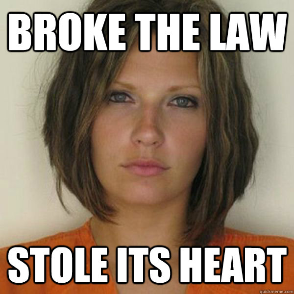 Broke the law Stole its heart - Broke the law Stole its heart  Attractive Convict
