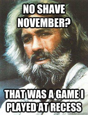 87d8131310f695ce36ef960a9f39d541ee7c62426a86620c265313d65530deac yea, right and grizzly adams had a beard grizzly adams did