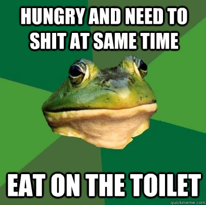 Hungry and need to shit at same time eat on the toilet - Hungry and need to shit at same time eat on the toilet  Foul Bachelor Frog