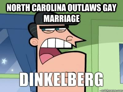 North Carolina outlaws gay marriage  Dinkelberg