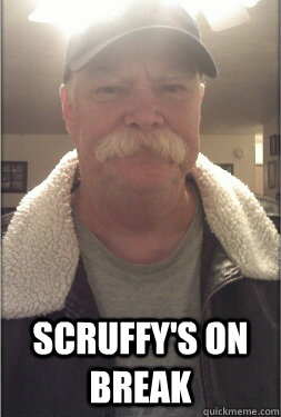 SCRUFFY'S ON BREAK