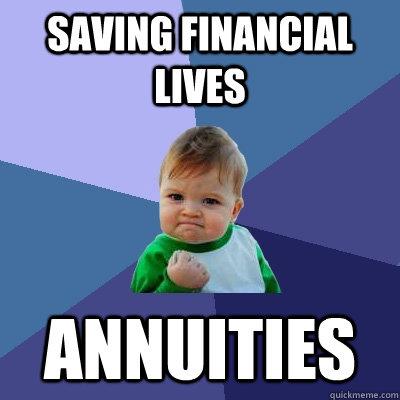 Saving Financial Lives Annuities  Success Kid