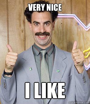 Very Nice I like - Very Nice I like  Borat