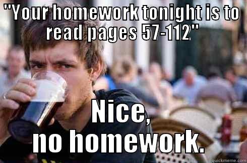 Nice, No Homework. -