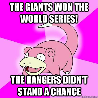 The Giants won the world series! the rangers didn't stand a chance - The Giants won the world series! the rangers didn't stand a chance  Misc