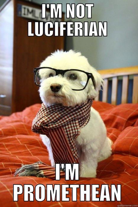 I'M NOT LUCIFERIAN I'M PROMETHEAN Hipster Dog