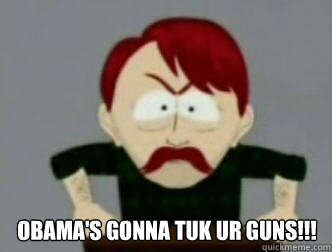 OBAMA'S GONNA TUK UR GUNS!!!   they took our jobs