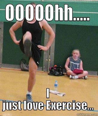 OOOOOHH..... I JUST LOVE EXERCISE... Misc
