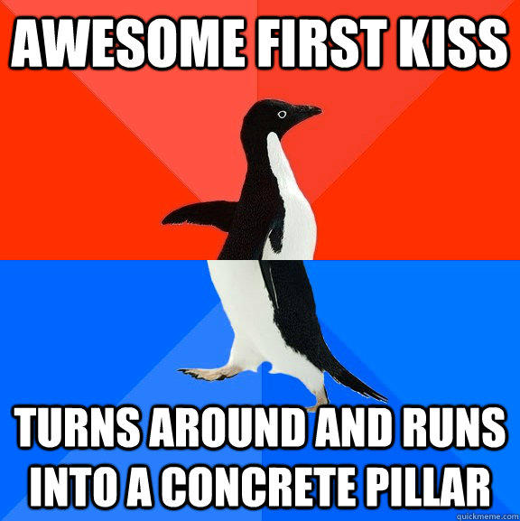 Awesome first kiss Turns around and runs into a concrete pillar - Awesome first kiss Turns around and runs into a concrete pillar  Socially Awesome Awkward Penguin
