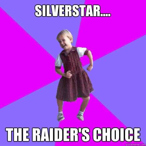 silverstar.... the raider's choice - silverstar.... the raider's choice  Socially awesome kindergartener
