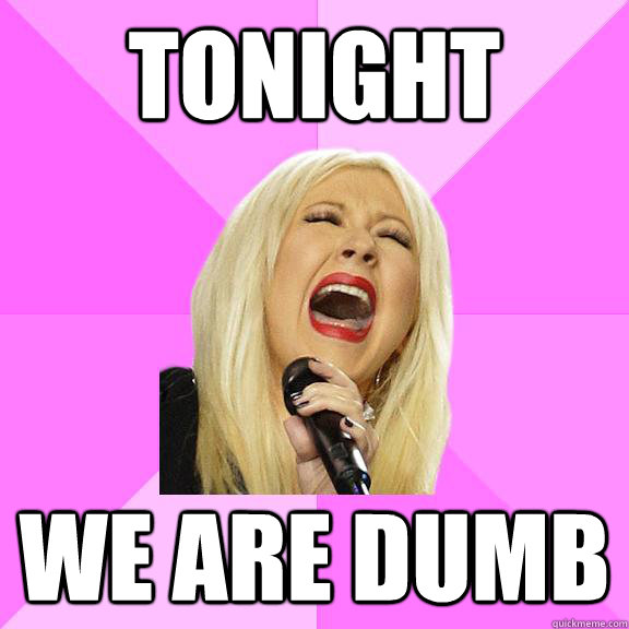 Tonight We are dumb - Tonight We are dumb  Wrong Lyrics Christina