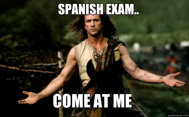 Spanish exam.. come at me