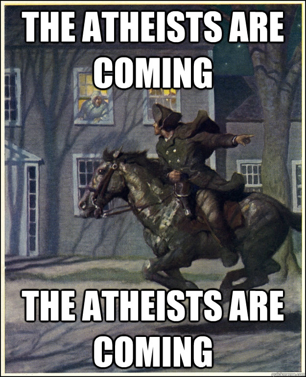 The Atheists are coming the atheists are coming - The Atheists are coming the atheists are coming  Paul Revere