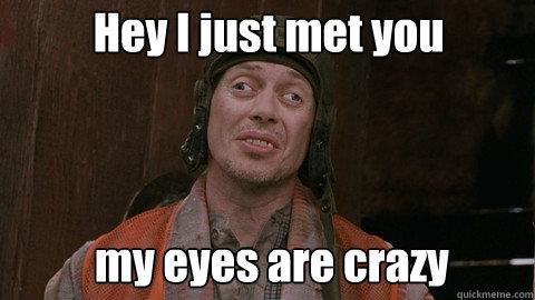 88c2bd16c9b552f8bd812e7b4bd6177c117c7317363259cde97f77e83e7f9040 crazy eyes memes quickmeme,Eyes Meme