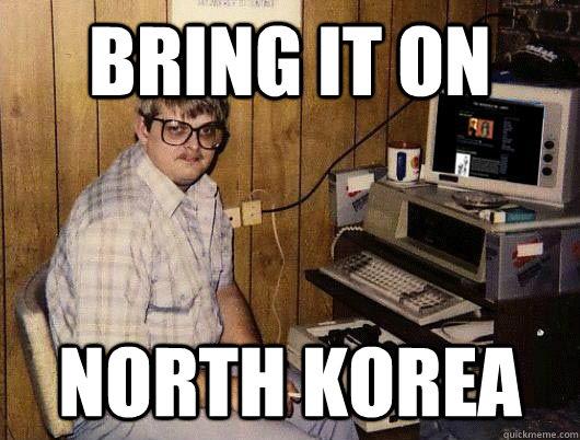 Bring it on North korea