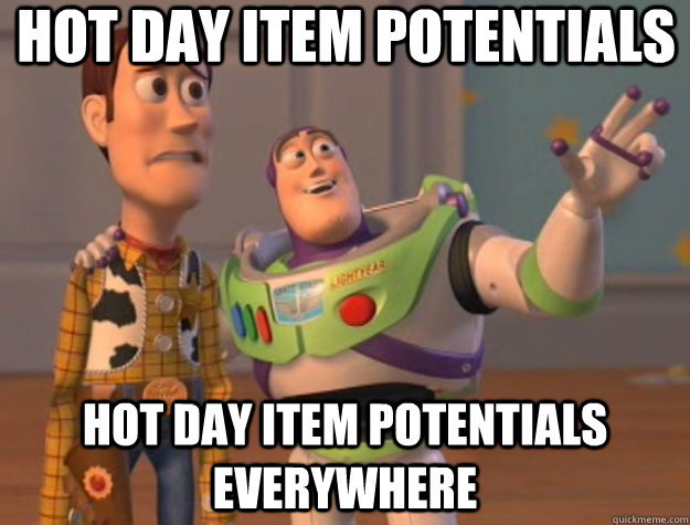 Hot Day Item Potentials Hot Day Item Potentials everywhere  - Hot Day Item Potentials Hot Day Item Potentials everywhere   Toy Story