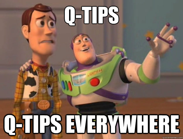 Q-Tips Q-Tips everywhere - Q-Tips Q-Tips everywhere  Buzz Lightyear