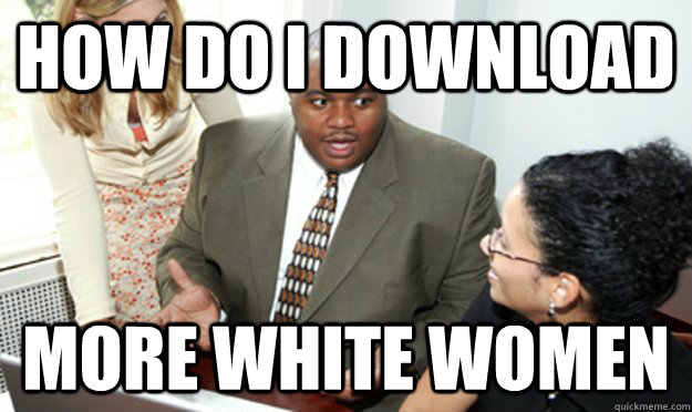 Funny Meme Black People : Why do i attract black women professional muscle