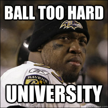 Ball TOO hard University  Terrell Suggs