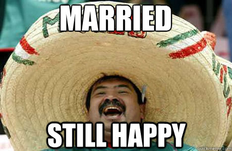 Married Still Happy  - Married Still Happy   Merry mexican