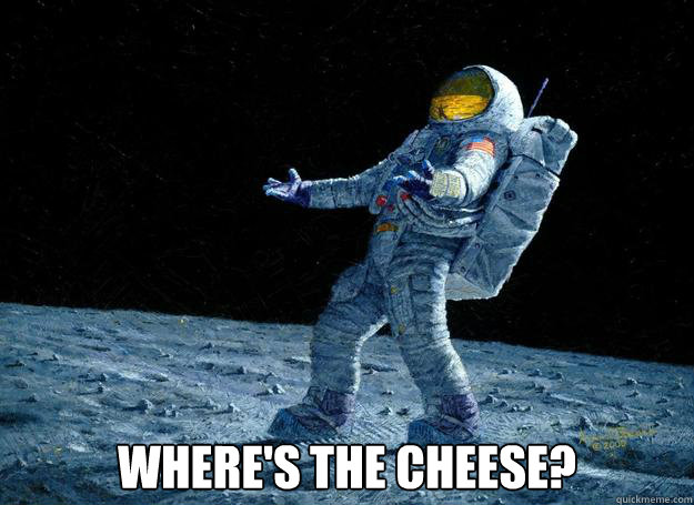 Where's the cheese?