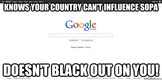 Knows your country can't influence sopa doesn't black out on you!