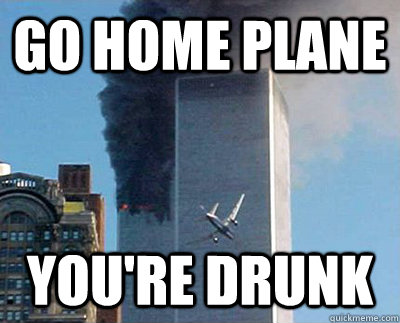 Go home plane You're drunk - Go home plane You're drunk  Misc