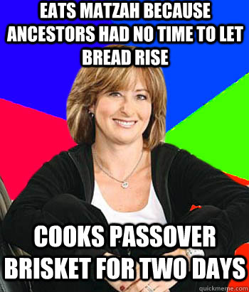 eats matzah because ancestors had no time to let bread rise cooks passover brisket for two days - eats matzah because ancestors had no time to let bread rise cooks passover brisket for two days  Sheltering Suburban Mom