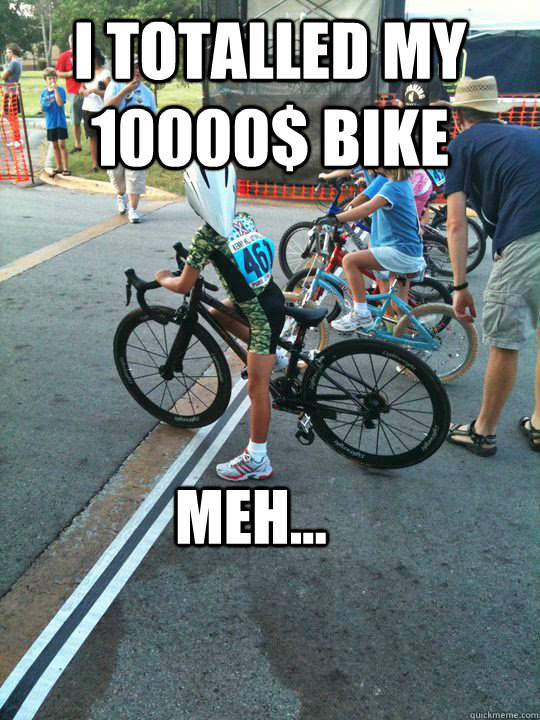 I totalled my 10000$ bike MEH...  Spoiled Rich Kid