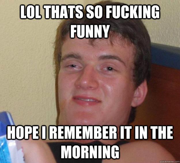 Fucking funny thats