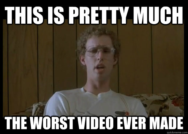 This is pretty much the worst video ever made  Napoleon Dynamite Worst Ever