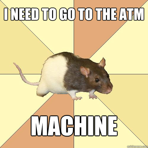 I need to go to the ATM machine