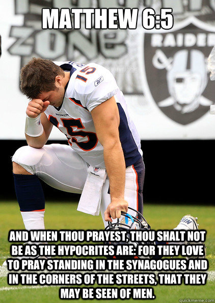 Matthew 6:5 And when thou prayest, thou shalt not be as the hypocrites are: for they love to pray standing in the synagogues and in the corners of the streets, that they may be seen of men.