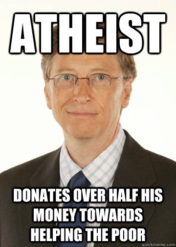 atheist donates over half his money towards helping the poor