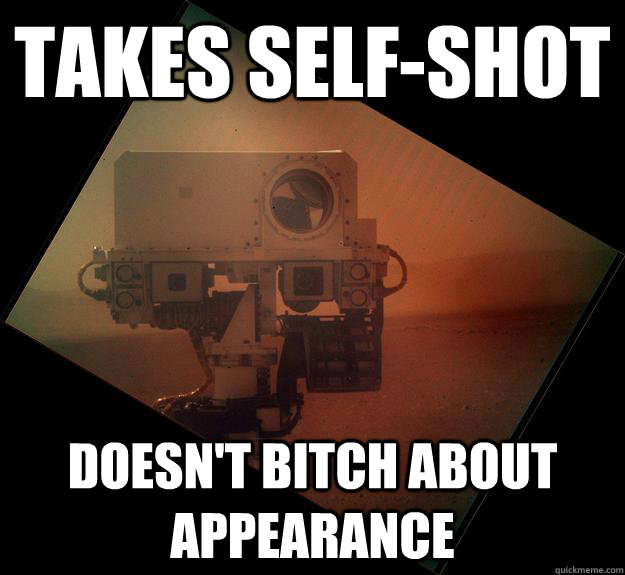 Takes self-shot doesn't bitch about appearance