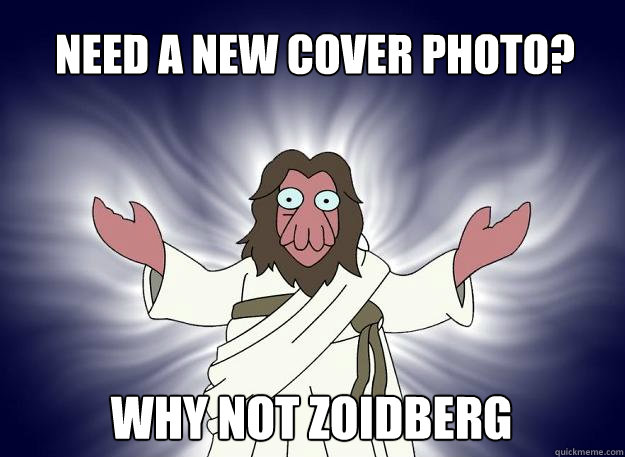 Need a new cover photo? Why not zoidberg