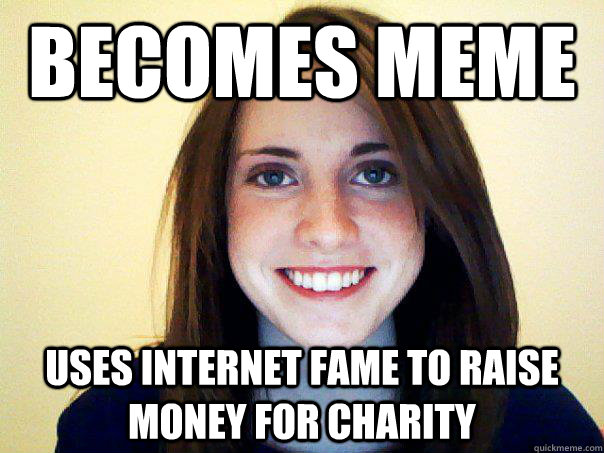 89cf09e33b8779d306e425177145bb9898becd2561021aa691719d20c0c71350 becomes meme uses internet fame to raise money for charity good