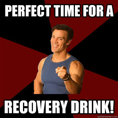 Perfect time for a recovery drink!