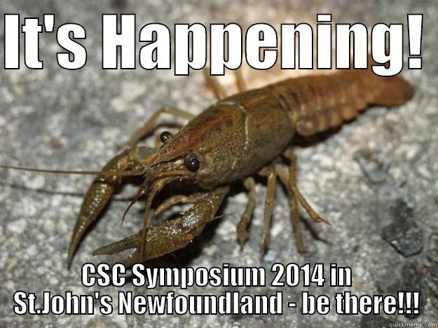 IT'S HAPPENING!  CSC SYMPOSIUM 2014 IN ST.JOHN'S NEWFOUNDLAND - BE THERE!!! that fish cray